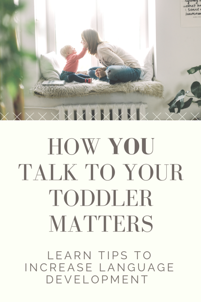 How to talk to your toddler to increase language development. Learn easy tips you can use everyday! #speakplaylove #speechtherapyactivities #earlylearning #languagedevelopment #speechtherapy #autism #toddleractivities