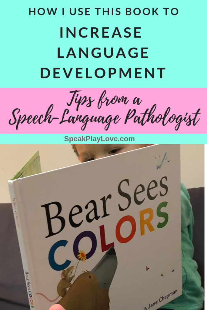 Tips for parents on using this book to teach colors, action words, and get preschoolers or toddlers to talk more! Also great for speech therapy at home #speakplaylove #preschoolbooks #toddlerbooks #speechtherapy #toddleractivities #preschoolactivities #speechtherapyactivities #kidlit #languagedevelopment #earlylearning