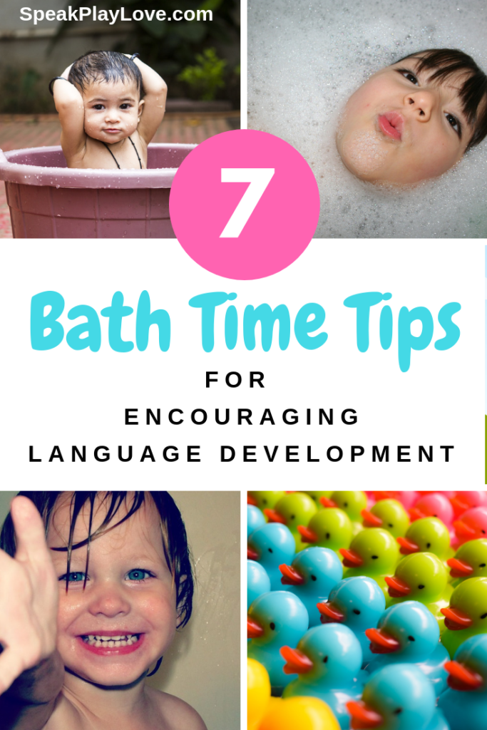 Tips for parents on how to encourage language development during bath time. Get your toddler talking! #speakplaylove #speechtherapy #earlylearning #toddleractivities #preschoolactivities #languagedevelopment