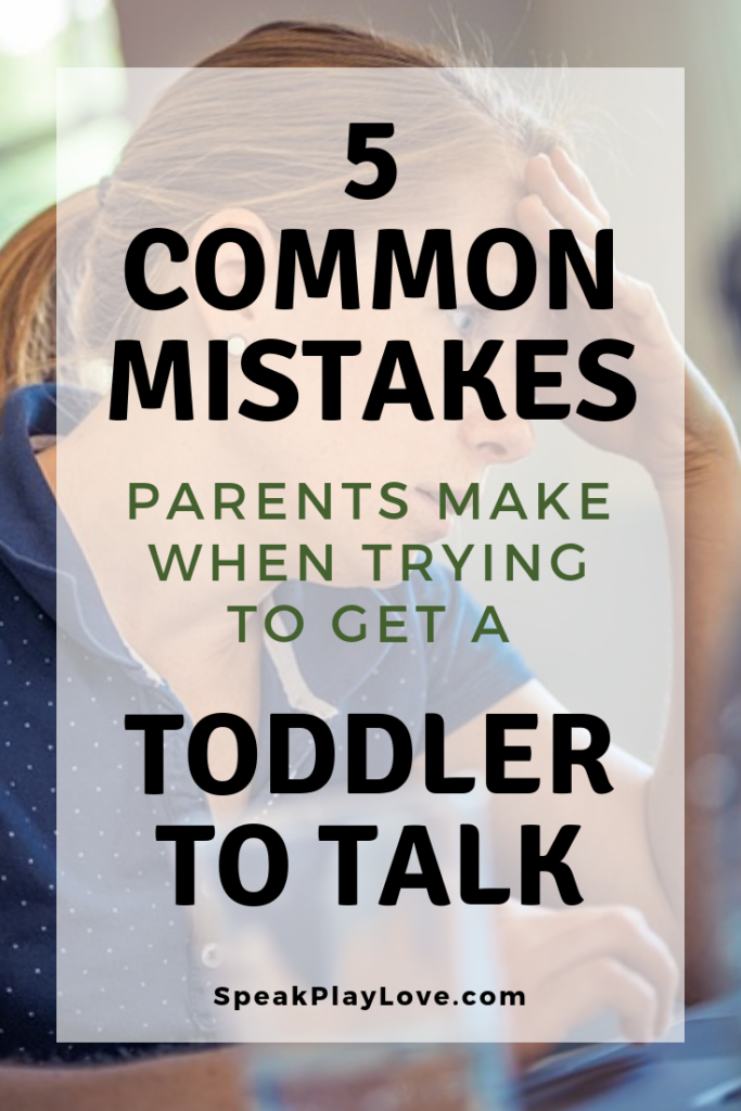Get toddler to talk by avoiding these mistakes and following these tips for parents! #languagedevelopment #toddleractivities #speechtherapy