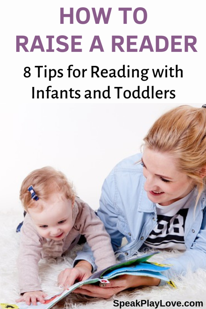 Tips on how to raise a reader including early literacy activities for toddlers and babies. #speakplaylove #kidlit #babybook #earlyliteracy #earlychildhood