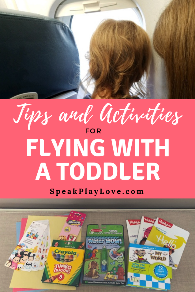 Tips and activities for flying with a toddler including recommended toys for traveling with a toddler. #speakplaylove #flyingwithkids #familyvacation #familytravel #toddleractivities #traveltips #babyactivities